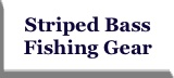 Striped Bass Fishing Gear